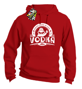 Vodka Always Drunk as Fuck - Bluza męska z kapturem